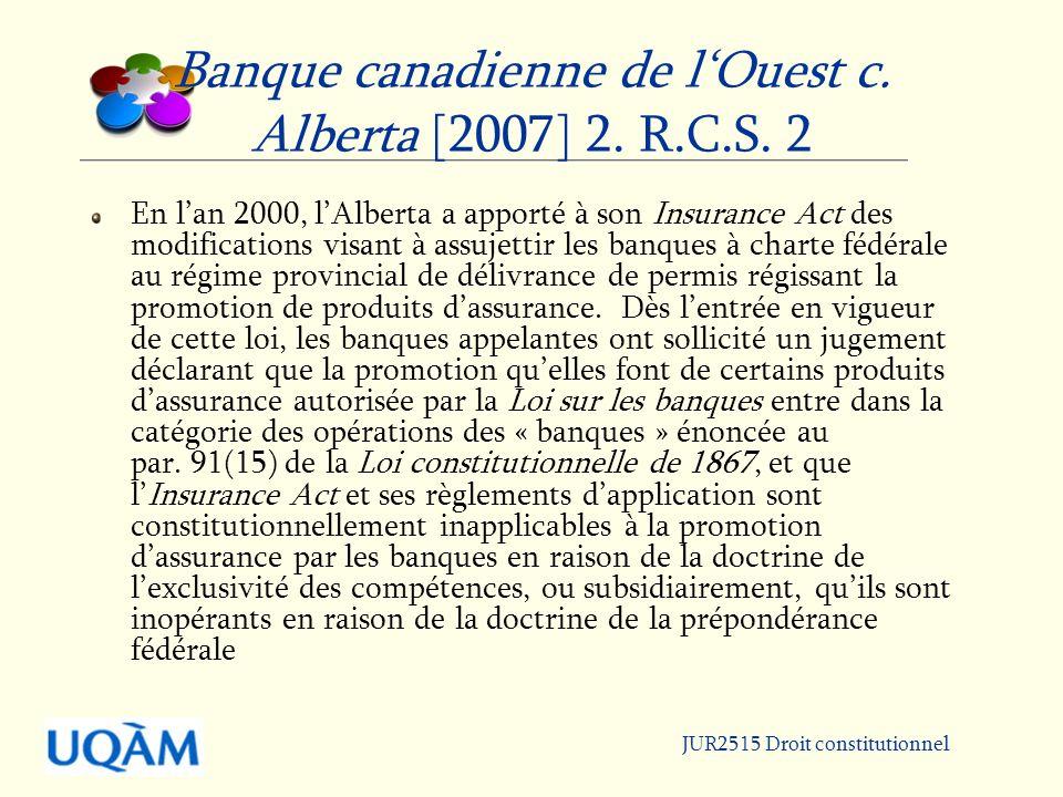 Banque canadienne de l'Ouest c. Alberta [2007] 2. R.C.S. 2